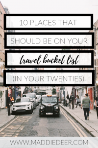 10 Places that should be on your travel bucket list in your 20s